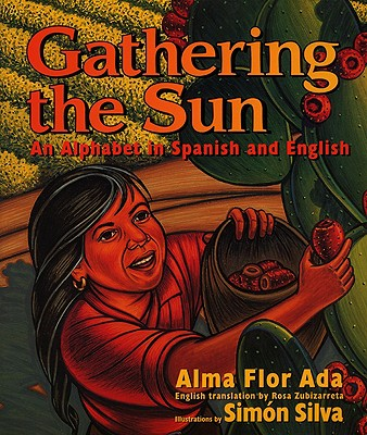 Gathering the Sun: An Alphabet in Spanish and English -