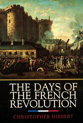 The Days of the French Revolution - Hibbert, Christopher