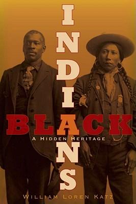 Black Indians: A Hidden Heritage - Katz, William Loren