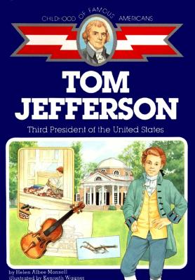 Tom Jefferson: Third President of the United States - Monsell, Helen Albee