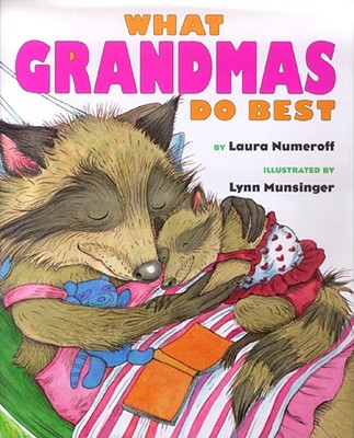 What Grandmas Do Best What Grandpas Do Best - Numeroff, Laura Joffe