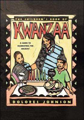 The Children's Book of Kwanzaa: A Guide to Celebrating the Holiday - Johnson, Dolores M, and Dragonwagon Crescent (Editor)