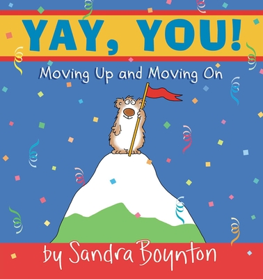 Yay, You!: Moving Out, Moving Up, Moving on - Boynton, Sandra (Illustrator)