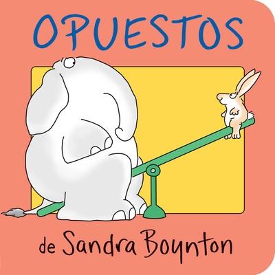 Opuestos - Boynton, Sandra (Illustrator), and Ziegler, Argentina Palacios (Translated by)