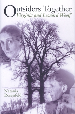 Outsiders Together: Virginia and Leonard Woolf - Rosenfeld, Natania