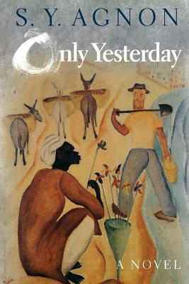 Only Yesterday - Agnon, S Y, and Harshav, Barbara, Professor (Translated by)