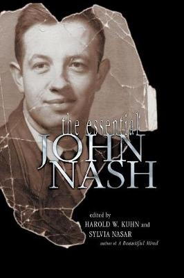 The Essential John Nash - Kuhn, Harold W (Editor), and Nasar, Sylvia (Editor)