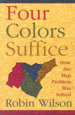 Four Colors Suffice: How the Map Problem Was Solved - Wilson, Robin J