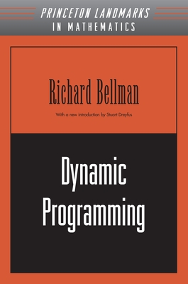 Dynamic Programming - Bellman, Richard Ernest, and Dreyfus, Stuart E (Introduction by)