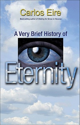 A Very Brief History of Eternity - Eire, Carlos