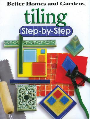 Tiling Step-By-Step - Better Homes and Gardens (Creator)