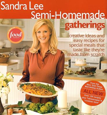 Semi-Homemade Gatherings - Lee, Sandra, Msc