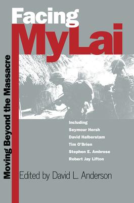 Facing My Lai - Anderson, David L (Editor)