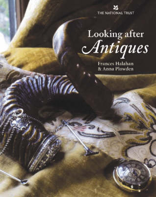 Looking After Antiques - Plowden, Anna, and Halahan, Frances