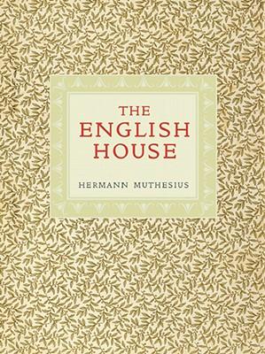 The English House: Hermann Muthesius - Sharp, Dennis (Editor)