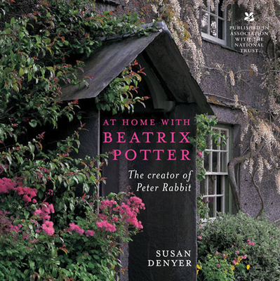 At Home with Beatrix Potter: The Creator of Peter Rabbit - Denyer, Susan