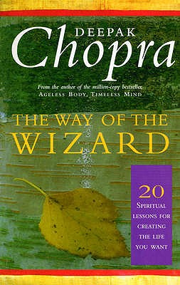 The Way of the Wizard: 20 Lessons for Living a Magical Life - Chopra, Deepak