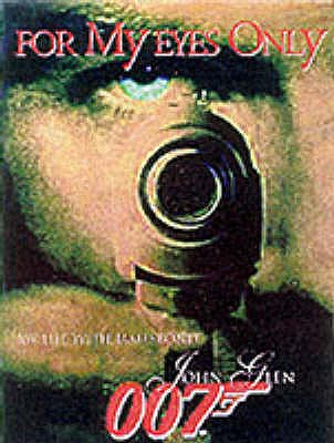 For My Eyes Only: My Life with James Bond - Glen, John, and Moore, Roger (Foreword by)