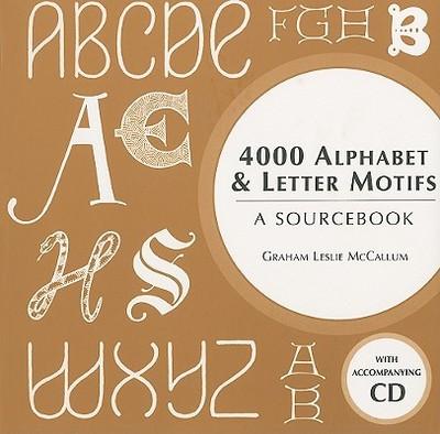 4000 Alphabet & Letter Motifs: A Sourcebook - McCallum, Graham Leslie