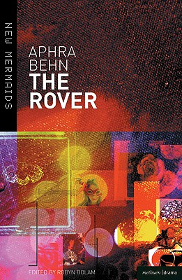 The Rover - Behn, Aphra, and Bolam, Robyn (Editor)
