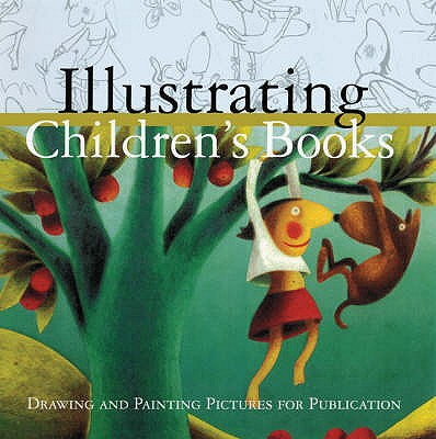 Illustrating Children's Books: Creating Pictures for Publication - Salisbury, Martin