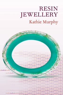 Resin Jewellery - Murphy, Kathie