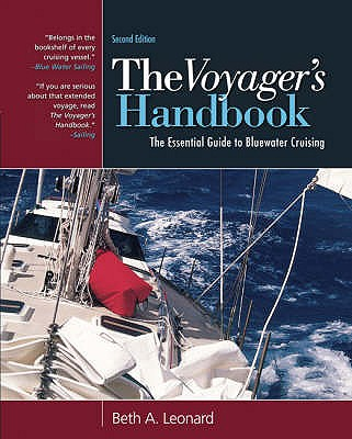 The Voyager's Handbook: The Essential Guide to Bluewater Cruising - Leonard, Beth A.