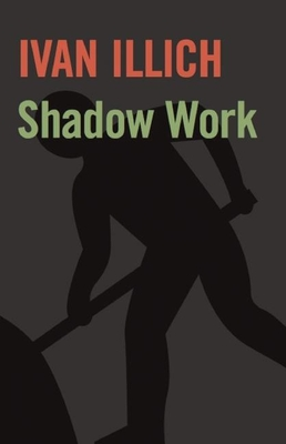 Shadow Work - Illich, Ivan