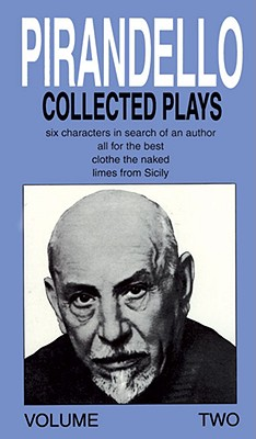 Collected Plays Volume 2 - Pirandello, Luigi, Professor, and Reed, Henry, Ph.D. (Translated by), and Rietty, Robert (Translated by)