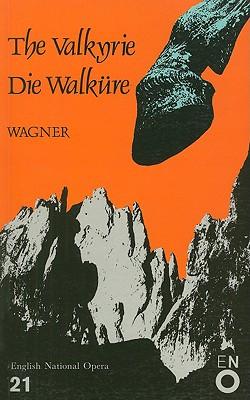 The Valkyrie/Die Walkure - Wagner, Richard