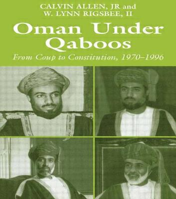Oman Under Qaboos: From Coup to Constitution 1970-1996 - Allen, Calvin, and Rigsbee, W Lynn
