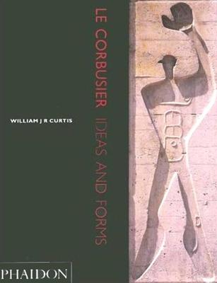 Le Corbusier - Curtis, William J R