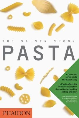 The Silver Spoon Pasta - Phaidon Press, and Editors of Phaidon Press