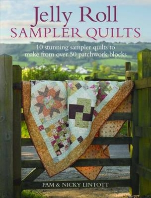 Jelly Roll Sampler Quilts - Lintott, Pam, and Lintott, Nicky