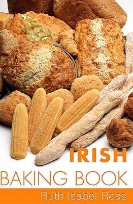Irish Baking Book - Ross, Ruth Isabel, and Coyle, Eveleen (Editor)