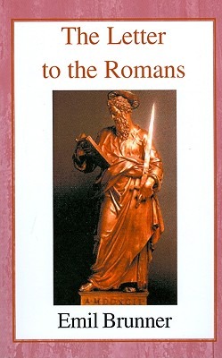 The Letter to the Romans - Brunner, Emil