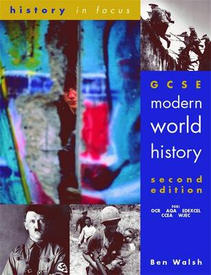 Gcse Modern World History - History in Focus 2 Edition - Walsh, Ben