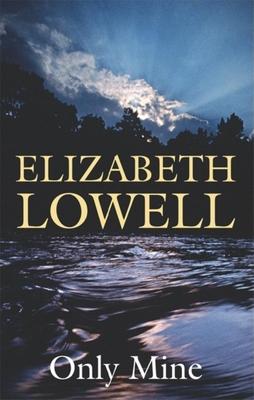 Only Mine - Lowell, Elizabeth