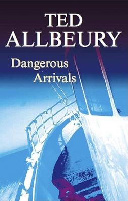 Dangerous Arrivals - Allbeury, Ted