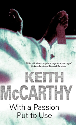 With a Passion Put to Use - McCarthy, Keith