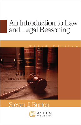 An Introduction to Law and Legal Reasoning - Burton, Steven J