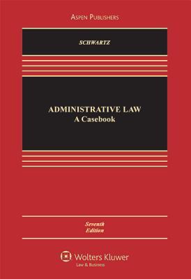 Administrative Law: A Casebook - Schwartz, Bernard, and Corrada, Roberto L, and Brown, J Robert