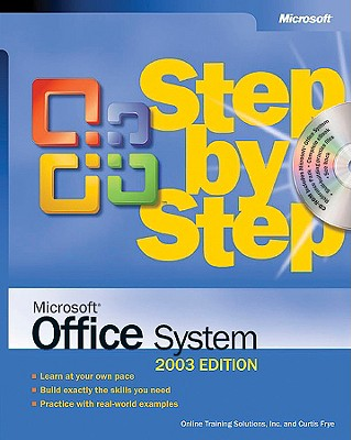 Microsoft Office System Step by Step -- 2003 Edition - Online Training Solutions Inc, and Frye, Curtis, and Solutions, Online Training