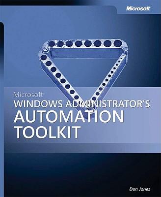 Microsoft Windows Administrator's Automation Toolkit - Jones, Don