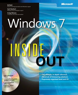 Windows 7 Inside Out - Bott, Ed, and Siechert, Carl, and Stinson, Craig