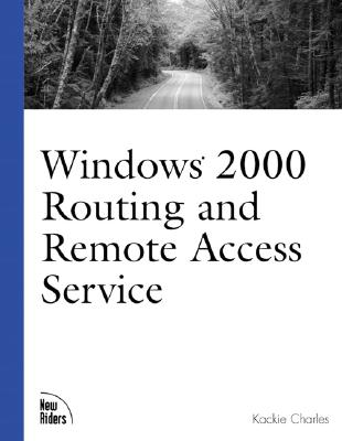 Windows 2000 Routing and Remote Access Services - Charles, Kackie, MCSE