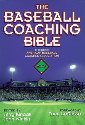 The Baseball Coaching Bible - Kindall, Jerry, and Winkin, John