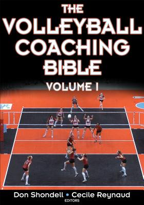 The Volleyball Coaching Bible - Shondell, Donald S (Editor), and Reynaud, Cecile, Dr. (Editor)