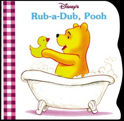 Rub-A-Dub, Pooh - Zoehfeld, Kathleen Weidner, and Random House Disney