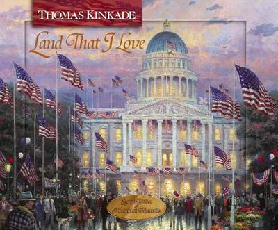 Land That I Love - Kinkade, Thomas, Dr.